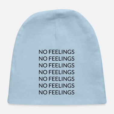 Feeling No feelings - Baby Cap