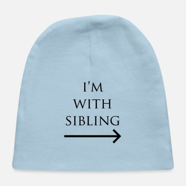 Siblings I'm with sibling - Baby Cap