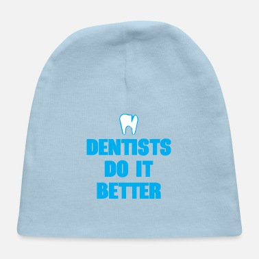 Surgeon Dentists Do It Better - Baby Cap