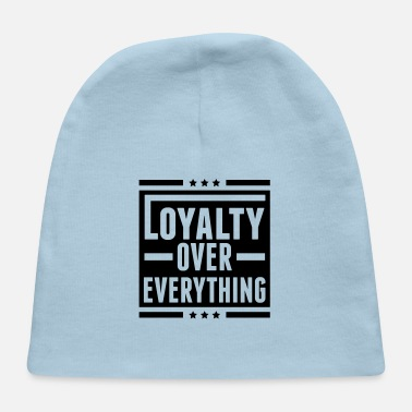 loyalty_over_everything_nu1 - Baby Cap