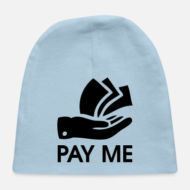 Pay pay me - Baby Cap