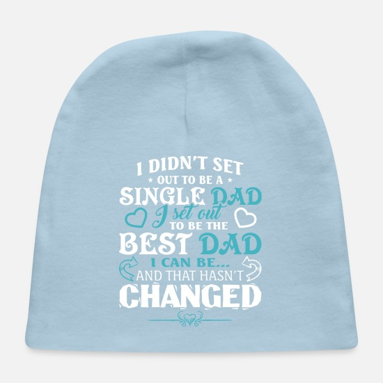 Just Call Dad T-Shirt Baby Caps - To Be A Single Dad T Shirt - Baby Cap light blue