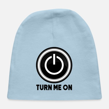 Turn On Turn Me On - Baby Cap