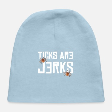 Lyme Disease Awareness Ticks Are Jerks Funny Lyme Disease Awareness Gifts - Baby Cap