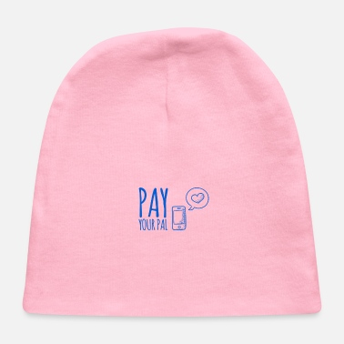 Pay Pay Your Pal - Baby Cap