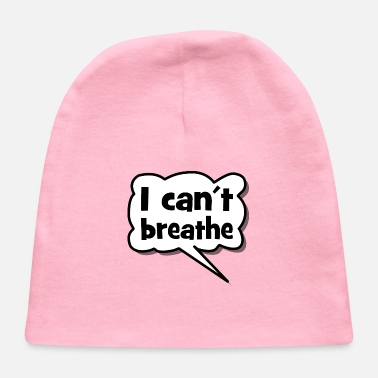 I can´t breathe - Black Lives Matter - Stop Racism - Baby Cap
