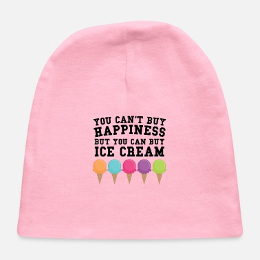 Buy You Can  39 t Buy Happiness Buy You Can Buy Ice Cream -. Baby Cap 4e9aa4f4446a