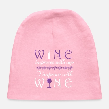 Wine Wine improves with age I improve with wine - Baby Cap
