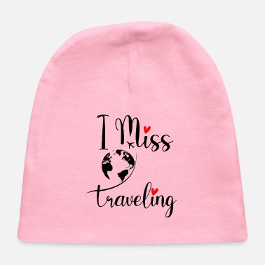 Travel Bug Traveler I miss Travelling Travel Bug Funny Gift - Baby Cap