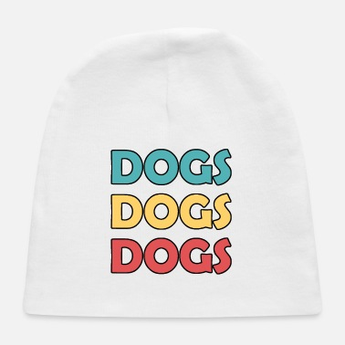 Dog Dogs Dogs Dogs - Baby Cap