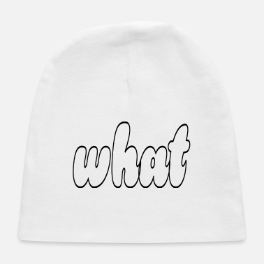 What what - Baby Cap