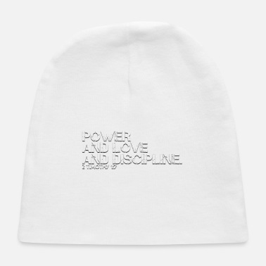 Discipline POWER AND LOVE AND DISCIPLINE - Baby Cap