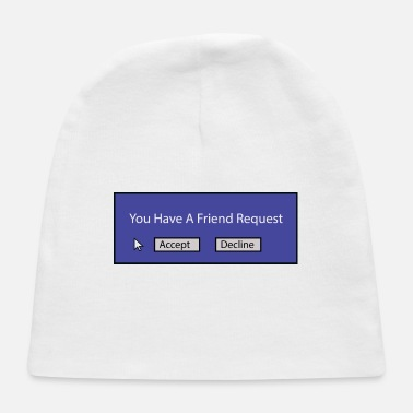 Request You Have A Friend Request - Baby Cap