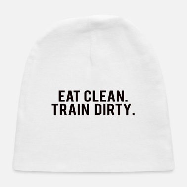Barbell POWERLIFTING : Eat clean. train dirty. - Baby Cap