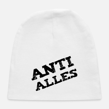 Anti anti everything - Baby Cap