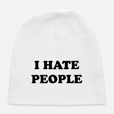 i hate people - Baby Cap