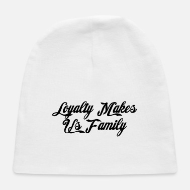 Loyalty loyalty - Baby Cap