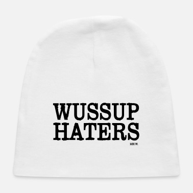 Wussup Haters - by MEOW. - Baby Cap