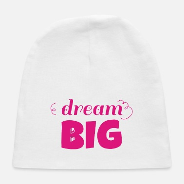 Big Dream Big - Baby Cap