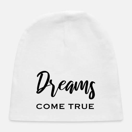 Gift Idea Baby Caps - Dreams come true motivation slogan - Baby Cap white