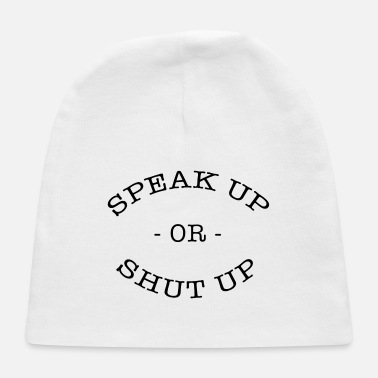 Up SPEAK UP OR SHUT UP - Baby Cap