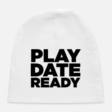 Date Of Birth PLAY DATE READY - Baby Cap