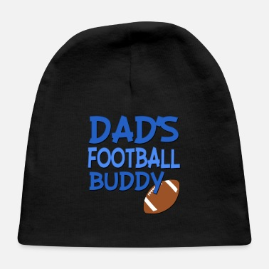 Football Dad's Football Buddy funny baby boy shirt - Baby Cap