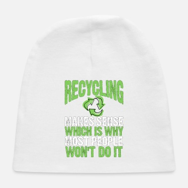 Recycling Recycle Recycling Makes Sense Protect the - Baby Cap