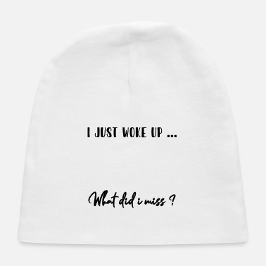 Uni just woke up t shirt humor fun gift - Baby Cap