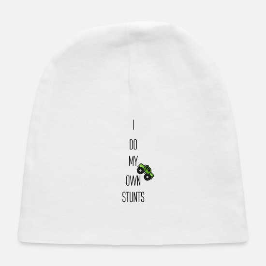 Owned Baby Caps - I do my own stunts - Baby Cap white