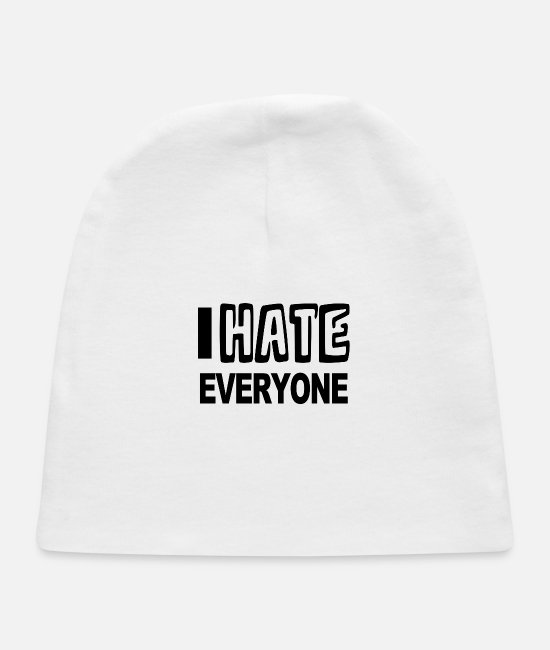 Haters Baby Hats - A hate everyone - Baby Cap white