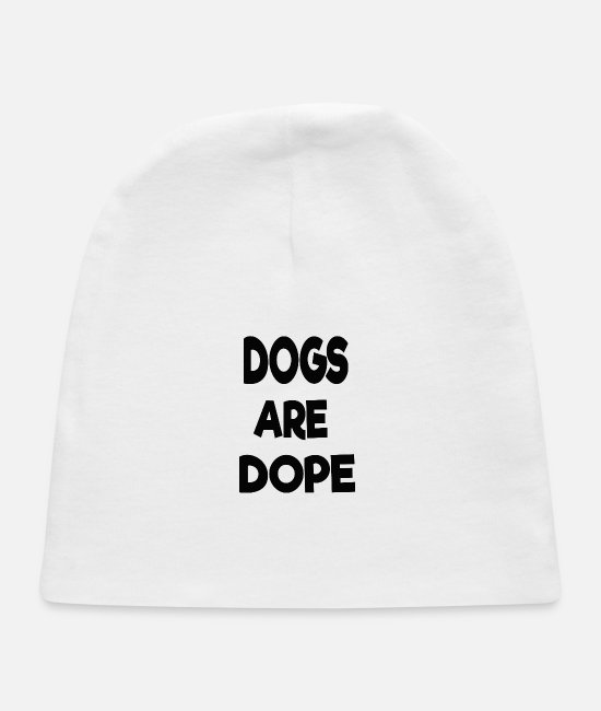 Womens Baby Hats - dogs are dope - Baby Cap white