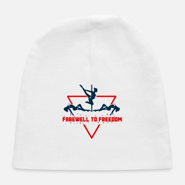 Farewell bachelor farewell to freedom - Baby Cap