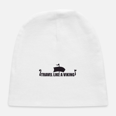 Viking Vikings Travel like a Viking Black Funny Gift Idea - Baby Cap