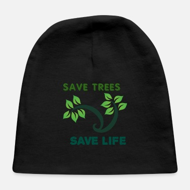Save Save Trees to Save Life - Baby Cap