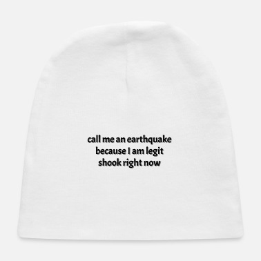 Earthquake call me an earthquake - Baby Cap