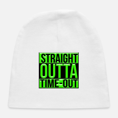 Out Straight outta time out - Baby Cap
