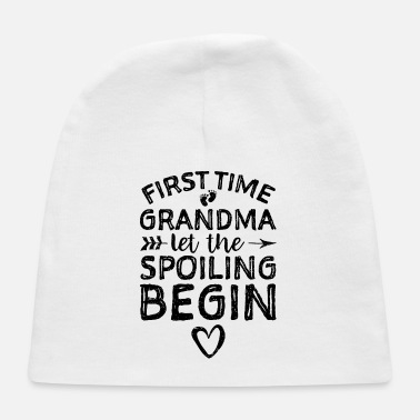 Lol First Time Grandma Let The Spoiling Begin - Baby Cap