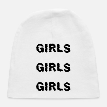 Girl Girls girls girls - Baby Cap