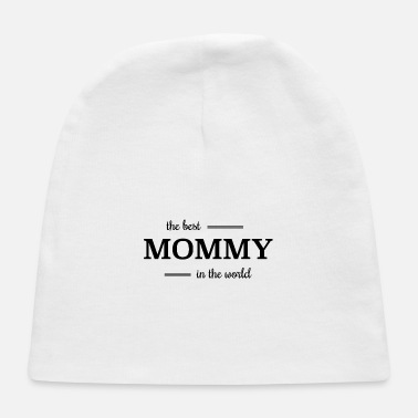 Worlds-best The best mommy in the world - Baby Cap f564d7c5292