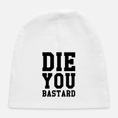 Die you bastard - Baby Cap