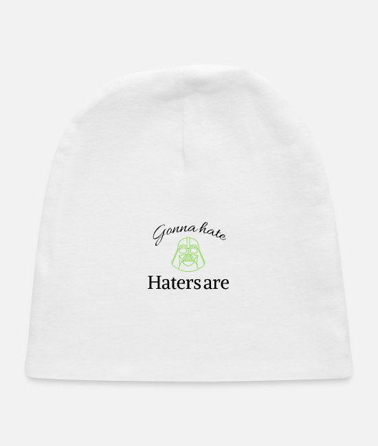 Haters Baby Hats - Haters gonna hate - Baby Cap white