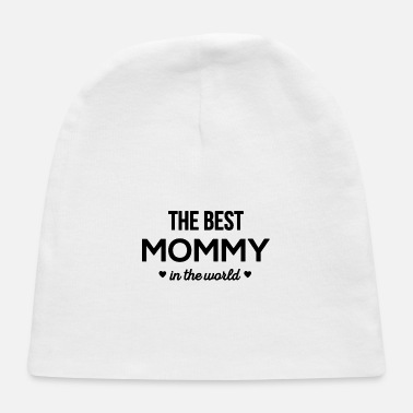 Worlds Best The best mommy in the world funny - Baby Cap 532c6cb2457