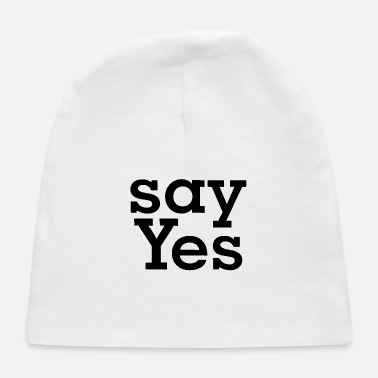 Sayings Say yes - Baby Cap