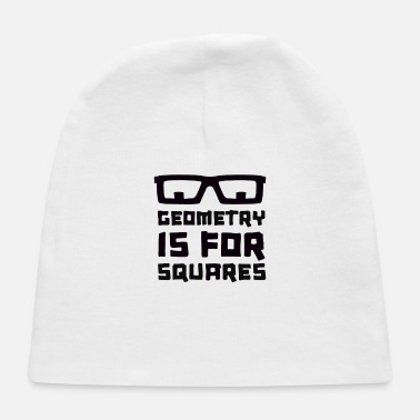 Geometry Geometry Is For Squares - Baby Cap