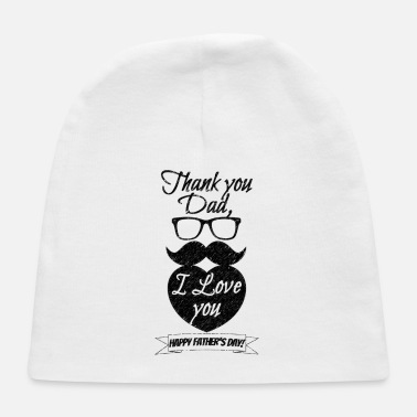 Happy Fathers Day Thank you Dad I Love you Black - Baby Cap
