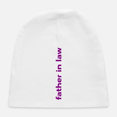 Shop Father In Law Baby Caps Online Spreadshirt
