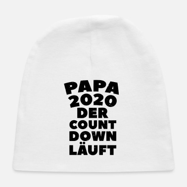Count Papa 2020 The countdown is on Baby gift - Baby Cap