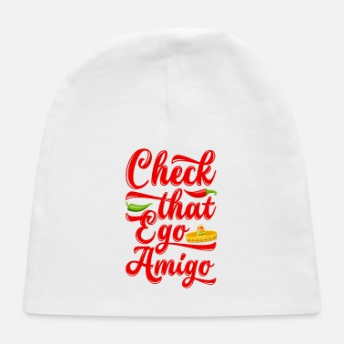 Ego Check That Ego Amigo - Baby Cap