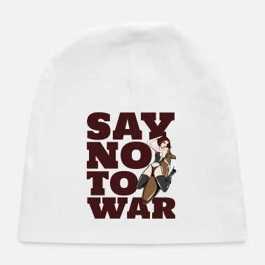 Sayings say no to war - Baby Cap
